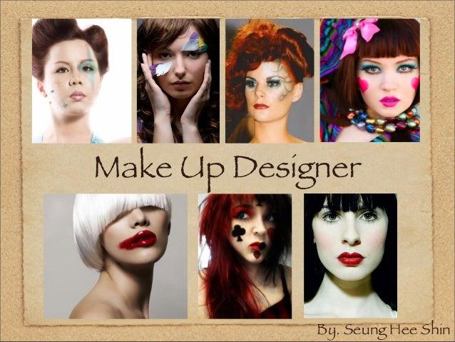 Make Up Designer By. Seung Hee Shin