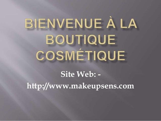 Site Web: -  http://www.makeupsens.com