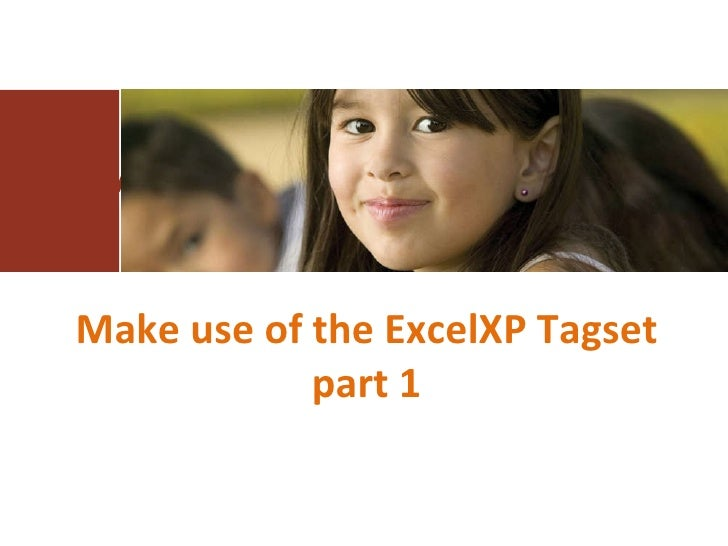 Make use of the ExcelXP Tagset part 1 Make use of the ExcelXP Tagset part 1