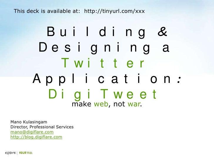 Make Web, Not War - Building & Designing a Twitter Application - DigiFlare