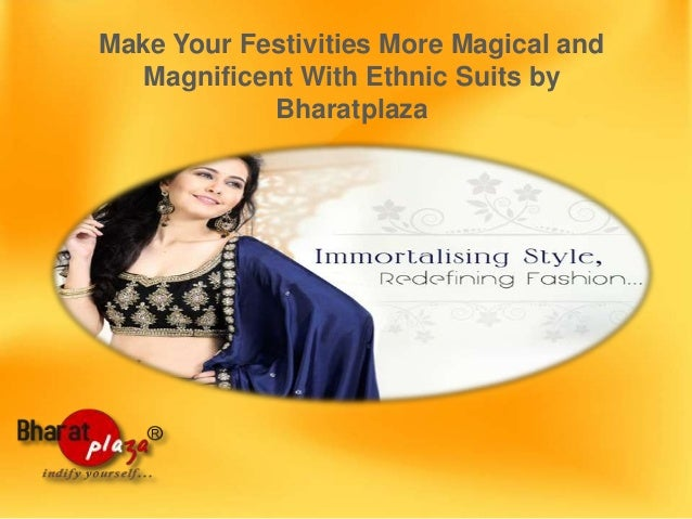 Make your festivities more magical and magnificent with ethnic suits by bharatplaza