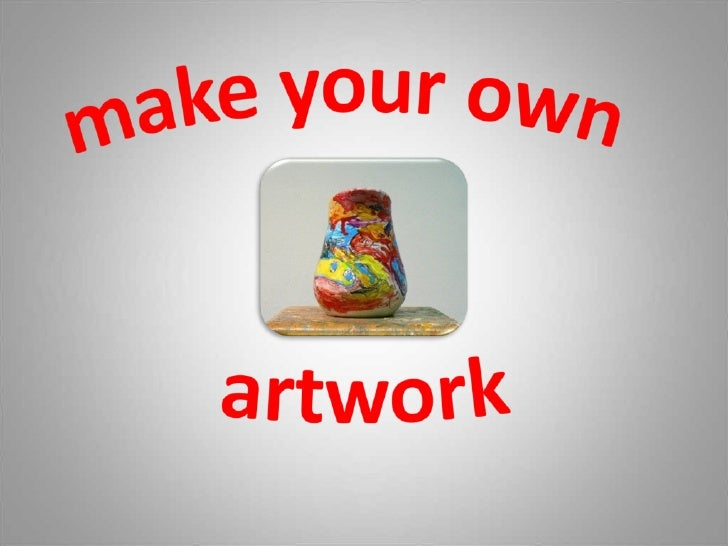 Make Your Own Artwork (Pp Tminimizer)