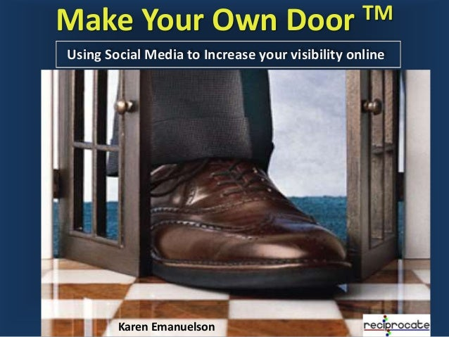 Helping small businesses share what they know – online Make Your Own Door TM Using Social Media to Increase your visibilit...