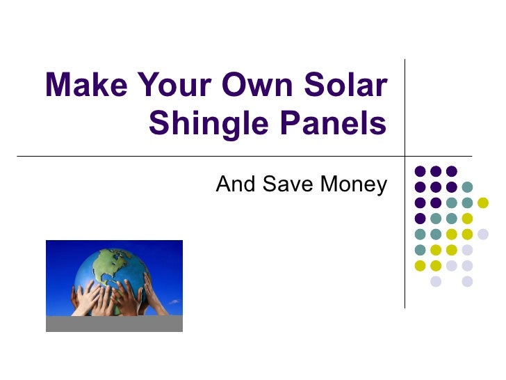Make your own solar shingle panels for How to make a simple solar panel for kids