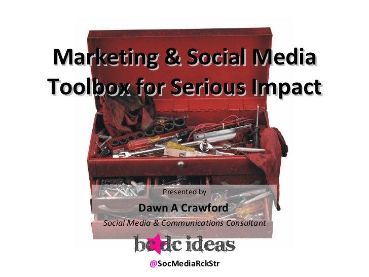 <ul><li>Presented by </li></ul><ul><li>Dawn A Crawford   </li></ul><ul><li>Social Media & Communications Consultant </li><...