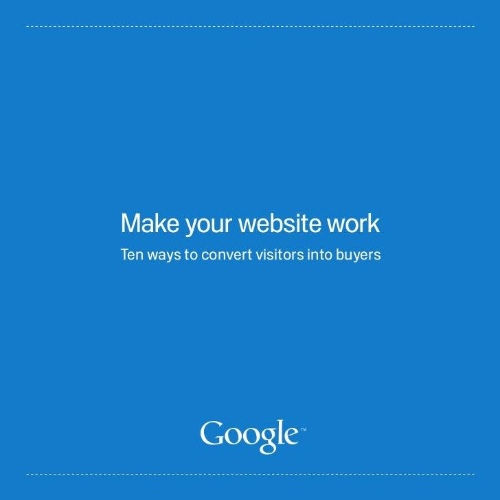 Make your website workTen ways to convert visitors into buyers