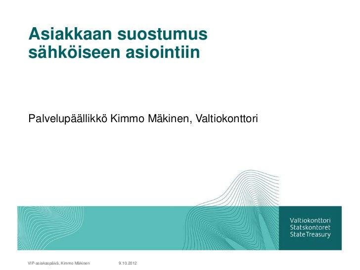 Kimmo Mäkinen: Asiakkaan suostumus sähköiseen asiointiin viranomaisen kanssa