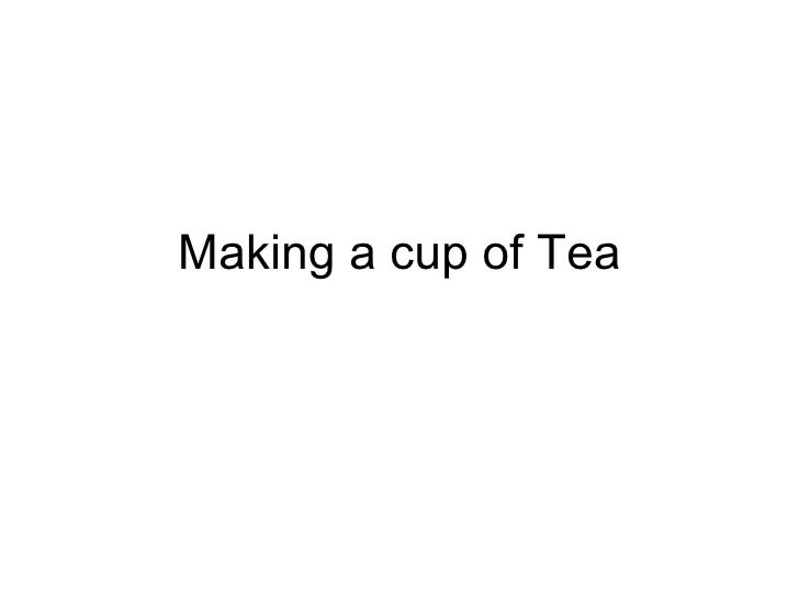 Making a cup of Tea