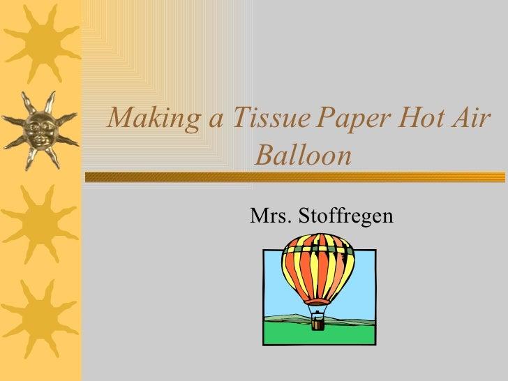 Making a Tissue Paper Hot Air  Balloon Mrs. Stoffregen