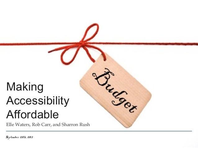Making Accessibility Affordable - NAGW 2013