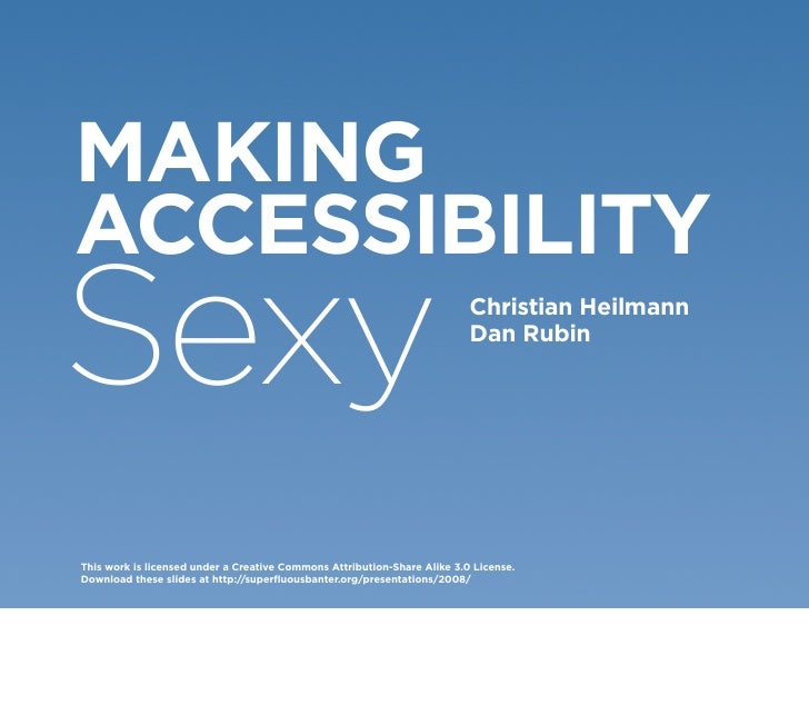 MAKING ACCESSIBILITY Sexy                                                                      Christian Heilmann         ...