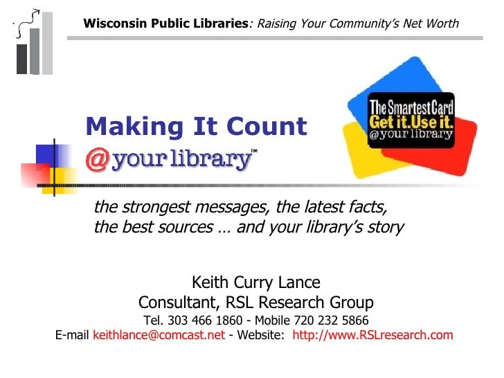 Making It Count Keith Curry Lance Consultant, RSL Research Group Tel. 303 466 1860 - Mobile 720 232 5866 E-mail  [email_ad...