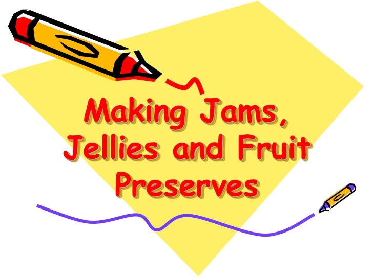 Making Jams, Jellies and Fruit Preserves