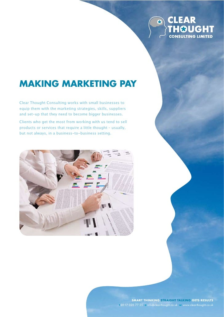 MAKING MARKETING PAY  Clear Thought Consulting works with small businesses to equip them with the marketing strategies, sk...