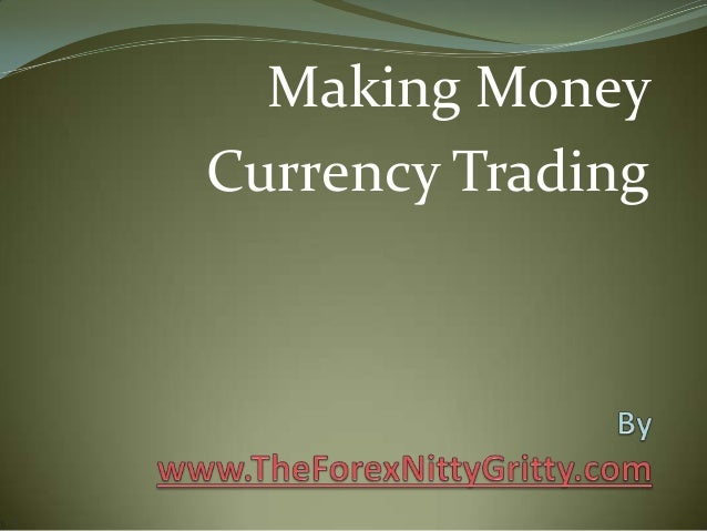 Making Money Currency Trading