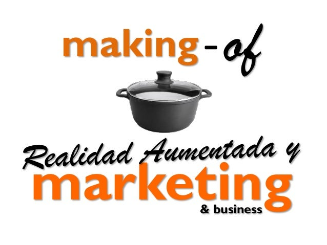 Making of - Augmented Reality, Marketing & Business