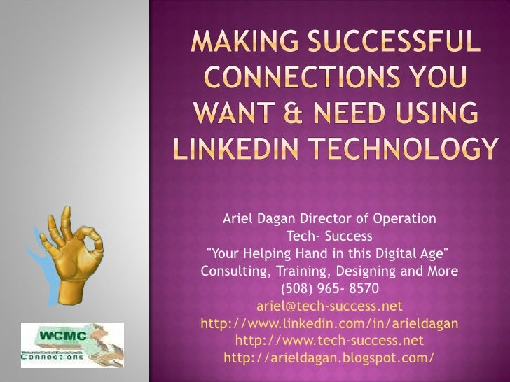 Making  Successful Connections You Want & Need Using