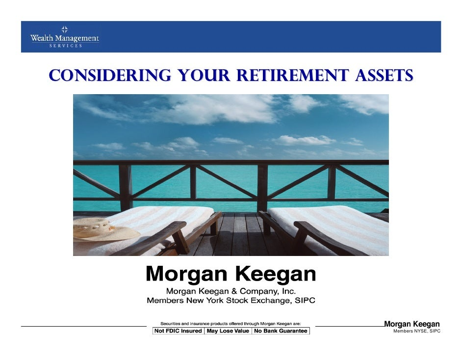 Considering Your Retirement Assets              NOT FDIC INSURED      MAY LOSE VALUE       NO BANK GUARANTEE              ...
