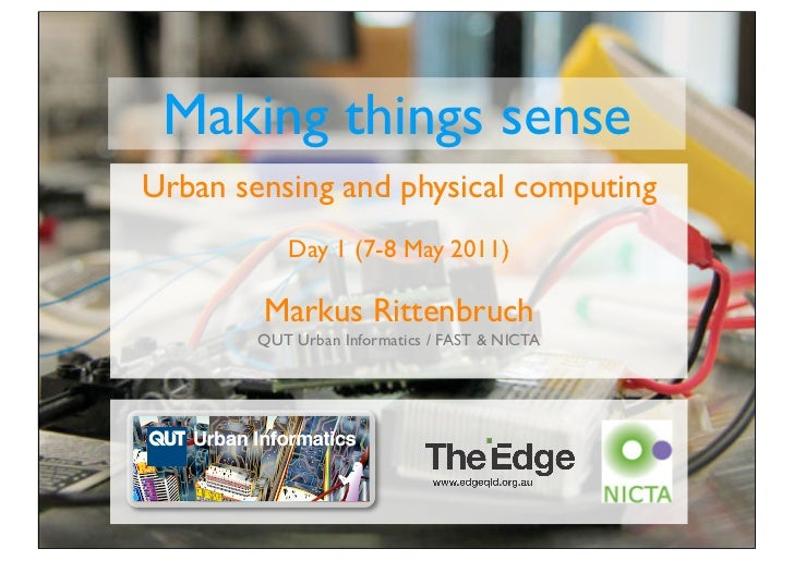 Making things sense - Day 1 (May 2011)