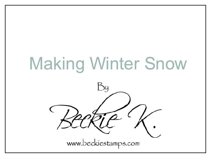 Making Winter Snow