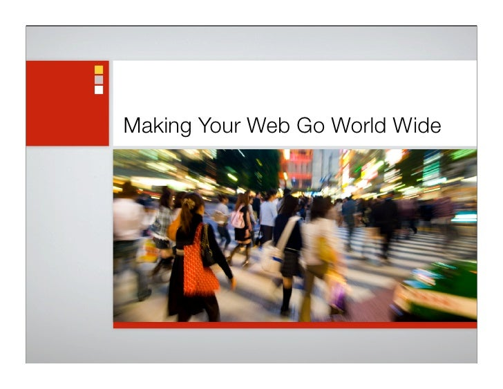 Making Your Web Go World Wide
