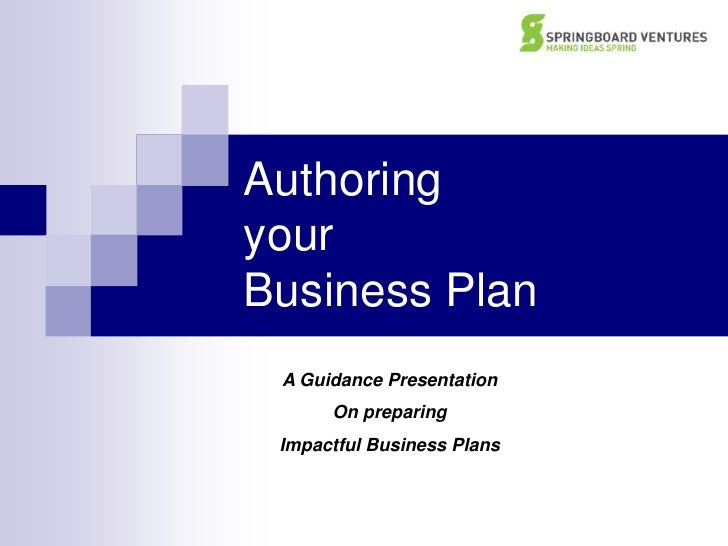 Authoring your Business Plan<br />A Guidance Presentation<br />On preparing <br />Impactful Business Plans<br />