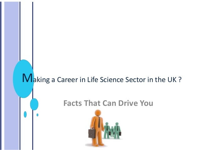 Making a career in life science sector in the UK
