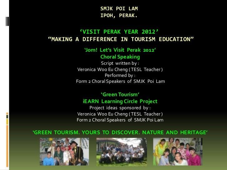 SMJK POI LAM                       IPOH, PERAK.             'VISIT PERAK YEAR 2012'    'MAKING A DIFFERENCE IN TOURISM EDU...