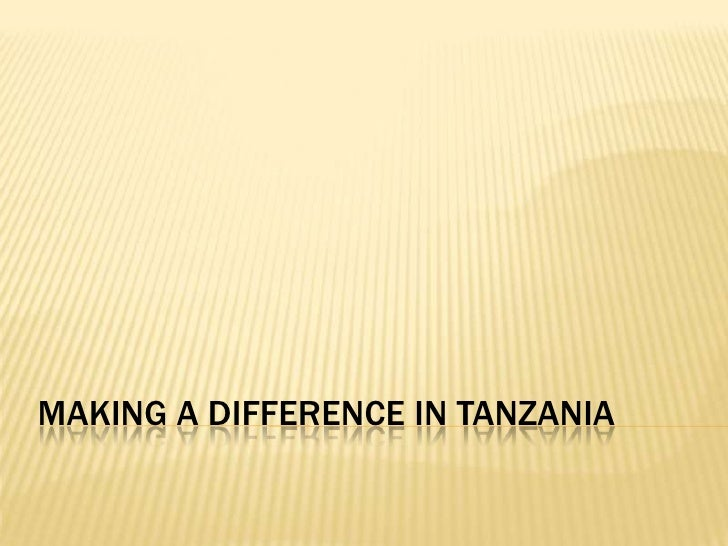 MAKING A DIFFERENCE IN TANZANIA