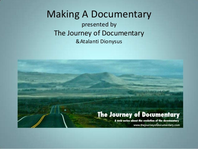Making a documentary