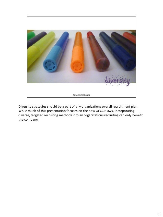 Diversity strategies should be a part of any organizations overall recruitment plan. While much of this presentation focus...