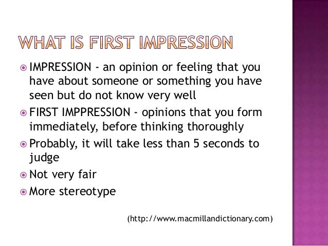 judging first impressions Maybe it's true that you never get a second chance to make a first impression people are judging your personality from the first word you speak.