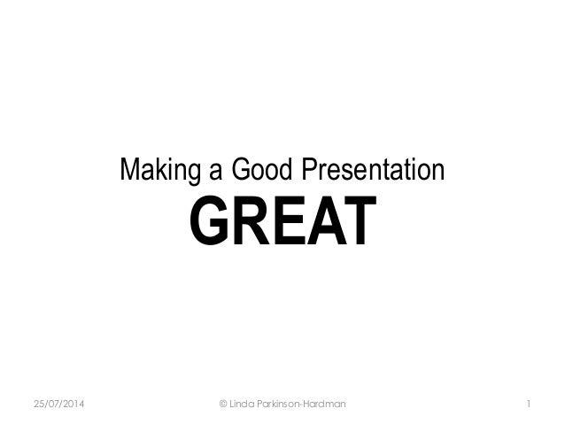 Making A Good Presentation Great