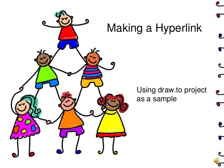 Making a Hyperlink<br />Using draw.to project as a sample<br />