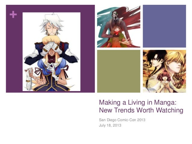 + Making a Living in Manga: New Trends Worth Watching San Diego Comic-Con 2013 July 18, 2013