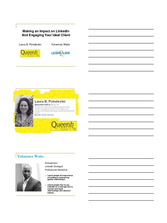 10/24/2012            Making an Impact on LinkedIn            And Engaging Your Ideal Client          Laura B. Poindexter ...