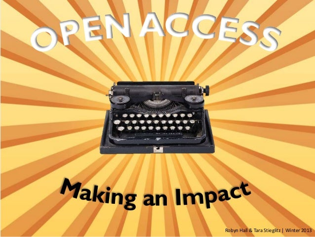 Open Access: Making an Impact (Faculty PD session 2013)