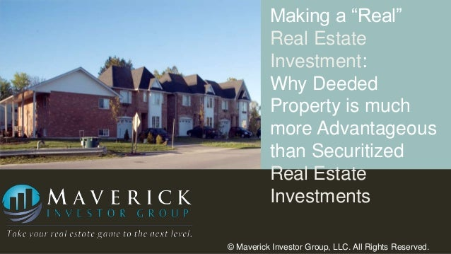 "Making a ""Real"" Real Estate Investment: Why Deeded Property is much more Advantageous than Securitized Real Estate Investm..."