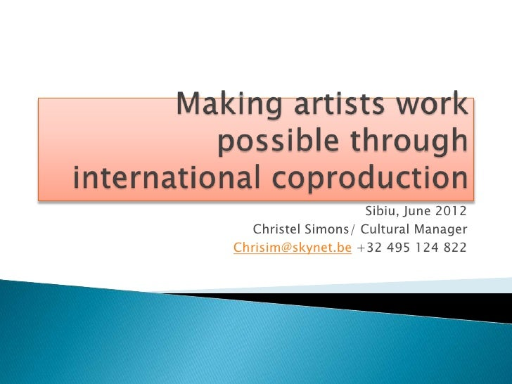Making artists work possible through international coproduction