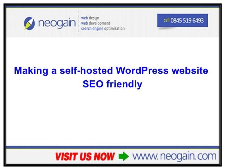 <ul><li>Making a self-hosted WordPress website  </li></ul><ul><li>SEO friendly </li></ul>