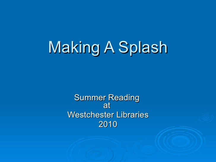 Making A Splash Summer Reading  at  Westchester Libraries 2010