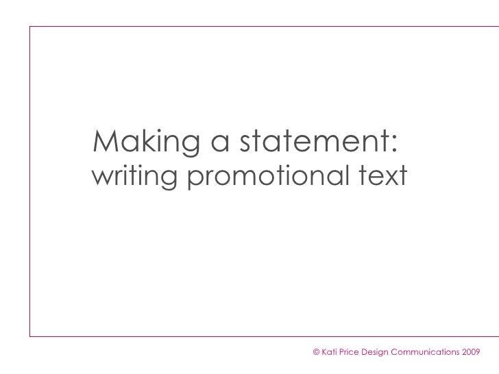 Making a statement:  writing promotional text © Kati Price Design Communications 2009