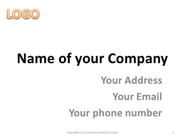 Name of your Company              Your Address                Your Email        Your phone number       Copyright: your bu...