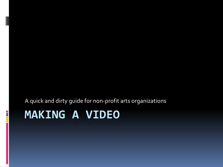 The Quick and Dirty: Making a Video