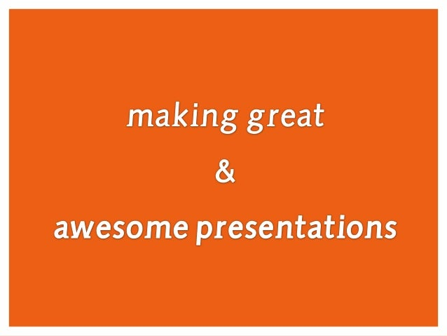 Making awesome powerpoint presentations