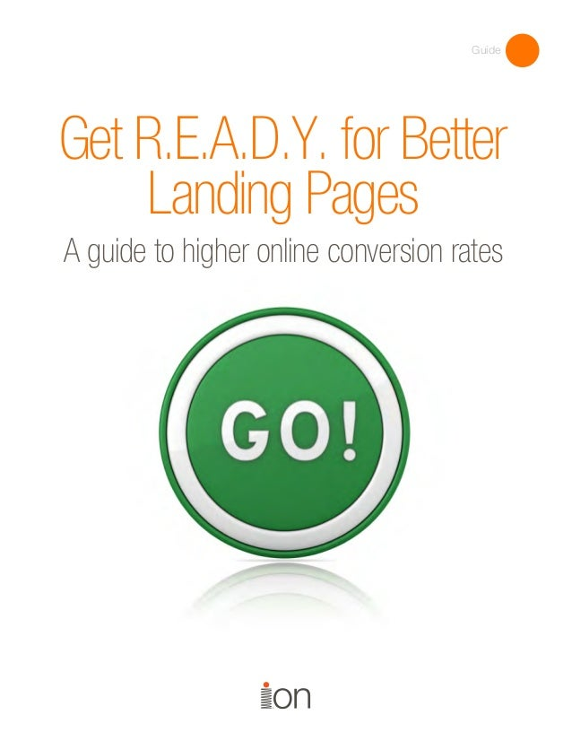 GuideGet R.E.A.D.Y. for Better    Landing PagesA guide to higher online conversion rates