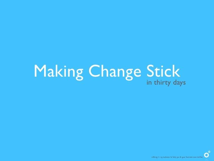 Making Change Stick              in thirty days