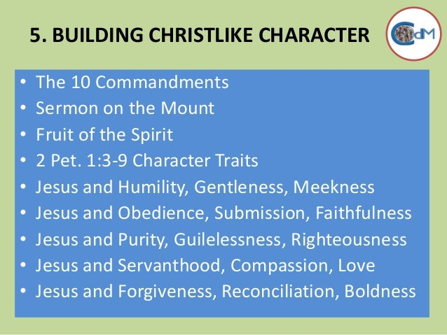 Spiritual Character Traits 1:3-9 Character Traits Jesus