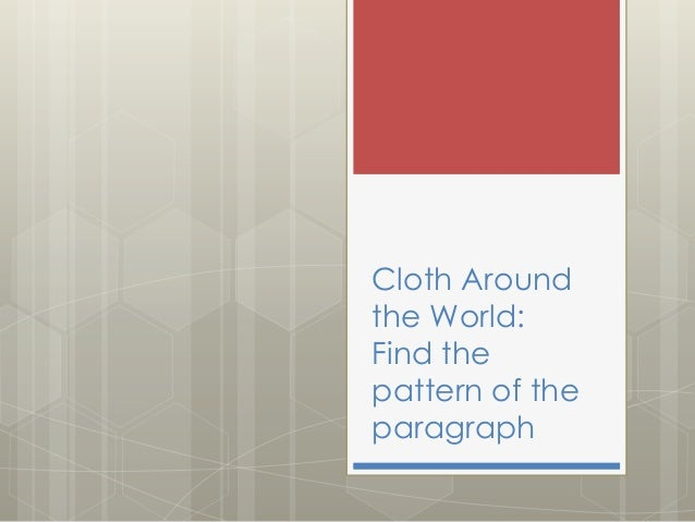 Cloth Aroundthe World:Find thepattern of theparagraph