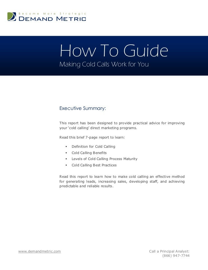 How To Guide                   Making Cold Calls Work for You                   Executive Summary:                   This ...